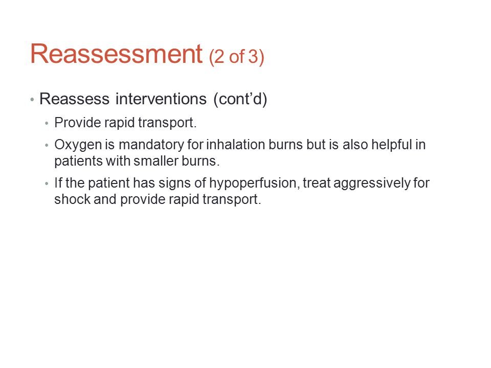 Reassessment (2 of 3) Reassess interventions (cont'd)