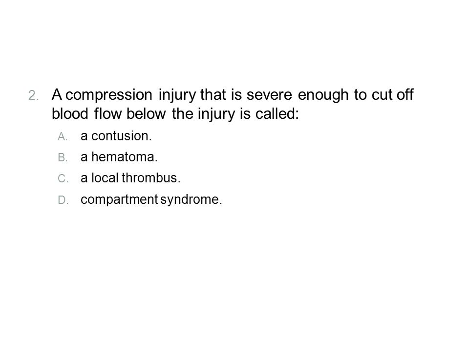 Review A compression injury that is severe enough to cut off blood flow below the injury is called: