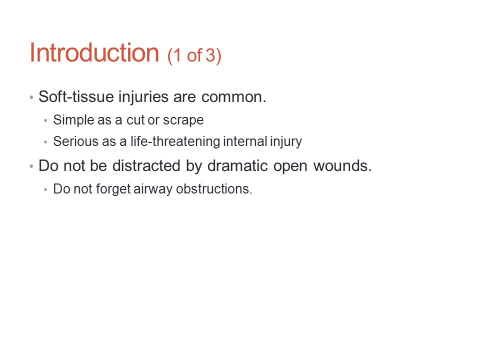 Introduction (1 of 3) Soft-tissue injuries are common.