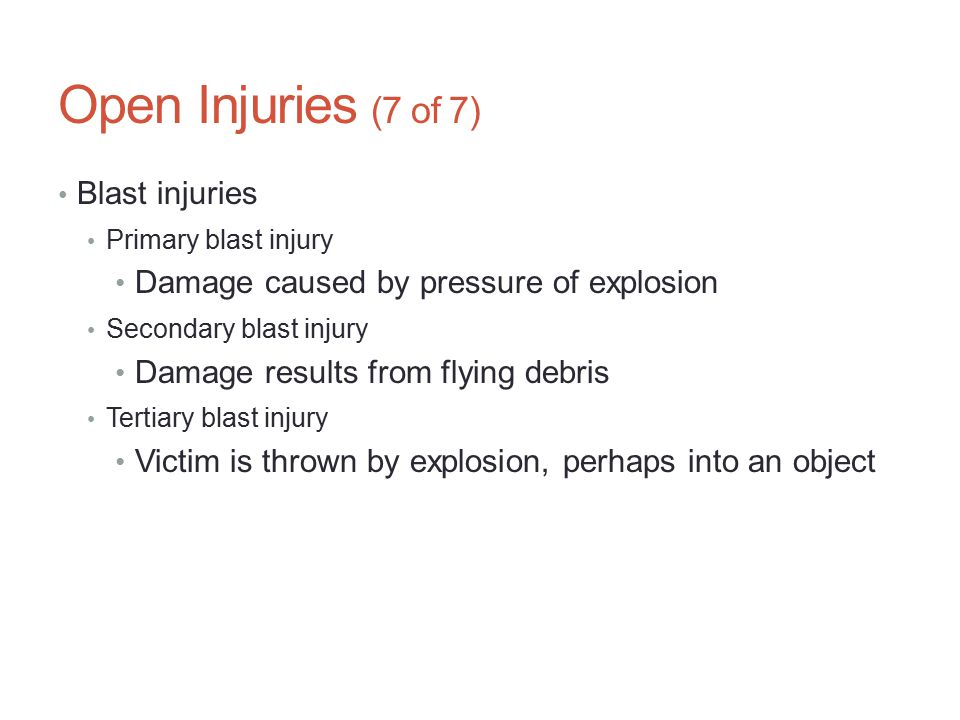 Open Injuries (7 of 7) Blast injuries