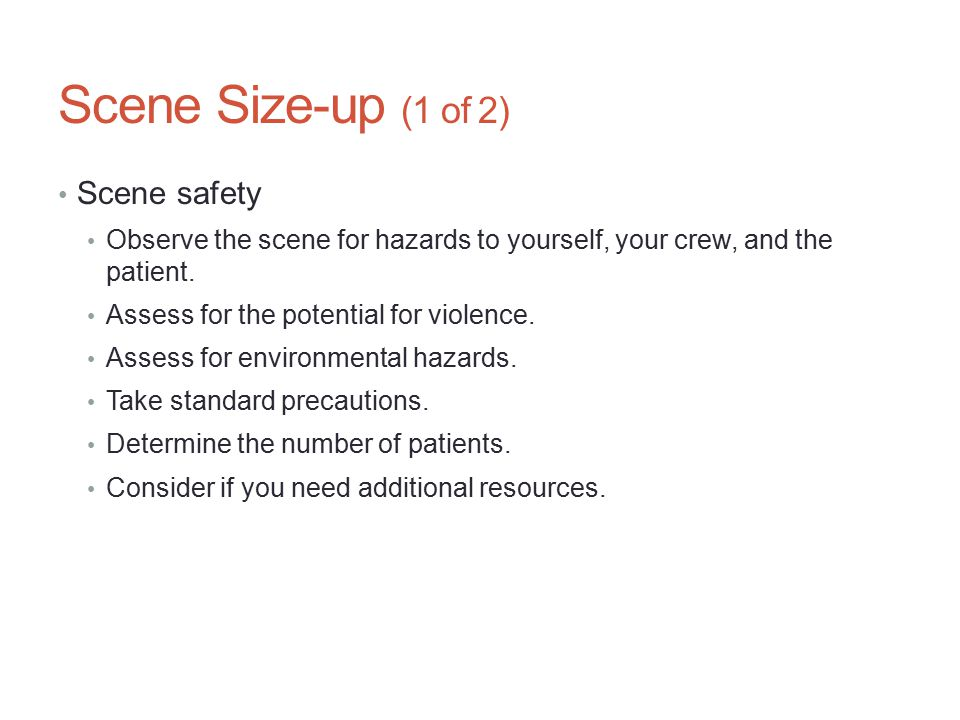 Scene Size-up (1 of 2) Scene safety