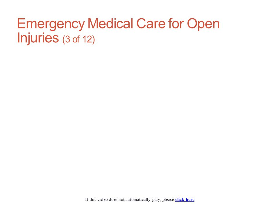 Emergency Medical Care for Open Injuries (3 of 12)