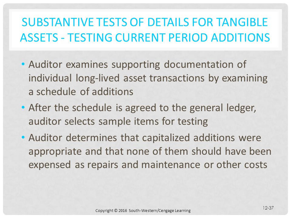 Substantive Tests of Details for Tangible Assets - Testing Current Period Additions