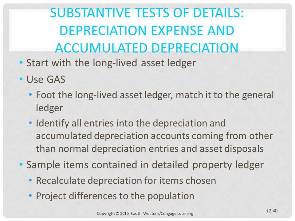 Substantive Tests of Details: depreciation expense and accumulated depreciation