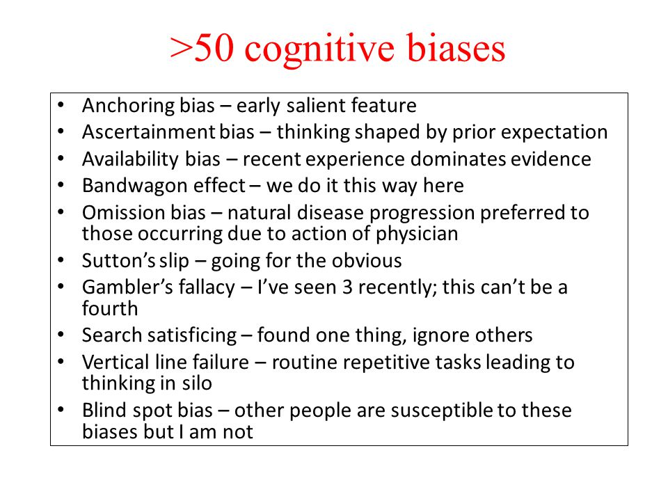 >50 cognitive biases Anchoring bias – early salient feature
