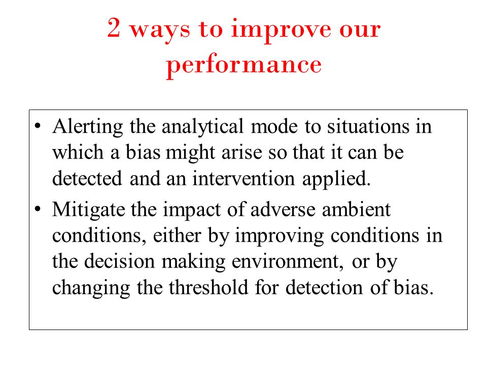 2 ways to improve our performance