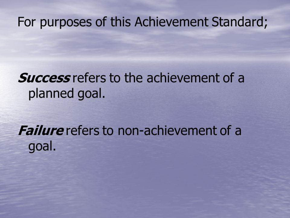 For purposes of this Achievement Standard;