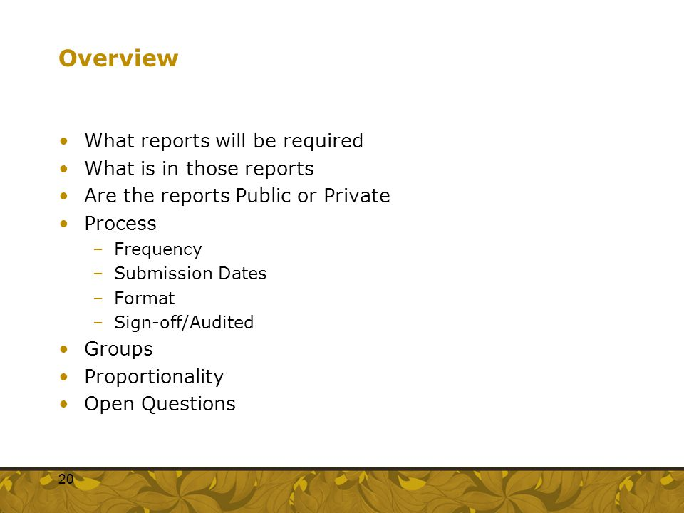 Overview What reports will be required What is in those reports