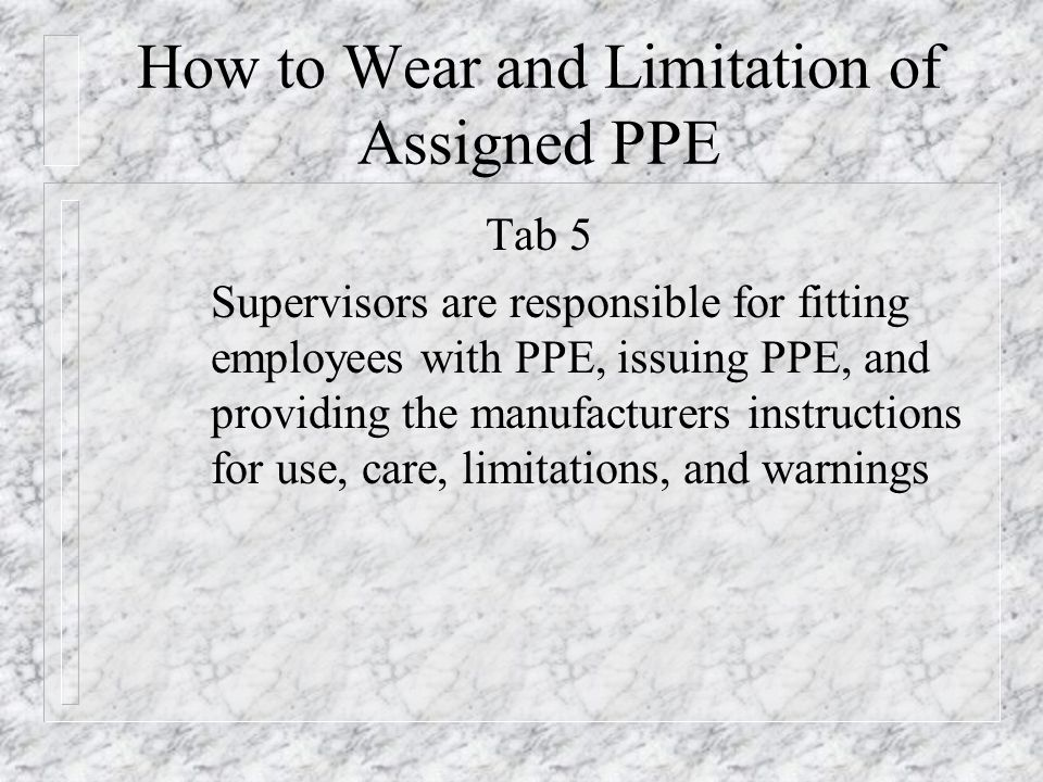 How to Wear and Limitation of Assigned PPE
