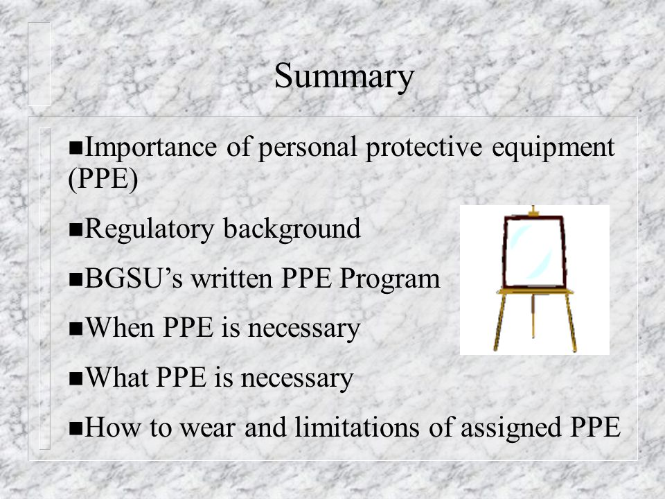 Summary Importance of personal protective equipment (PPE)