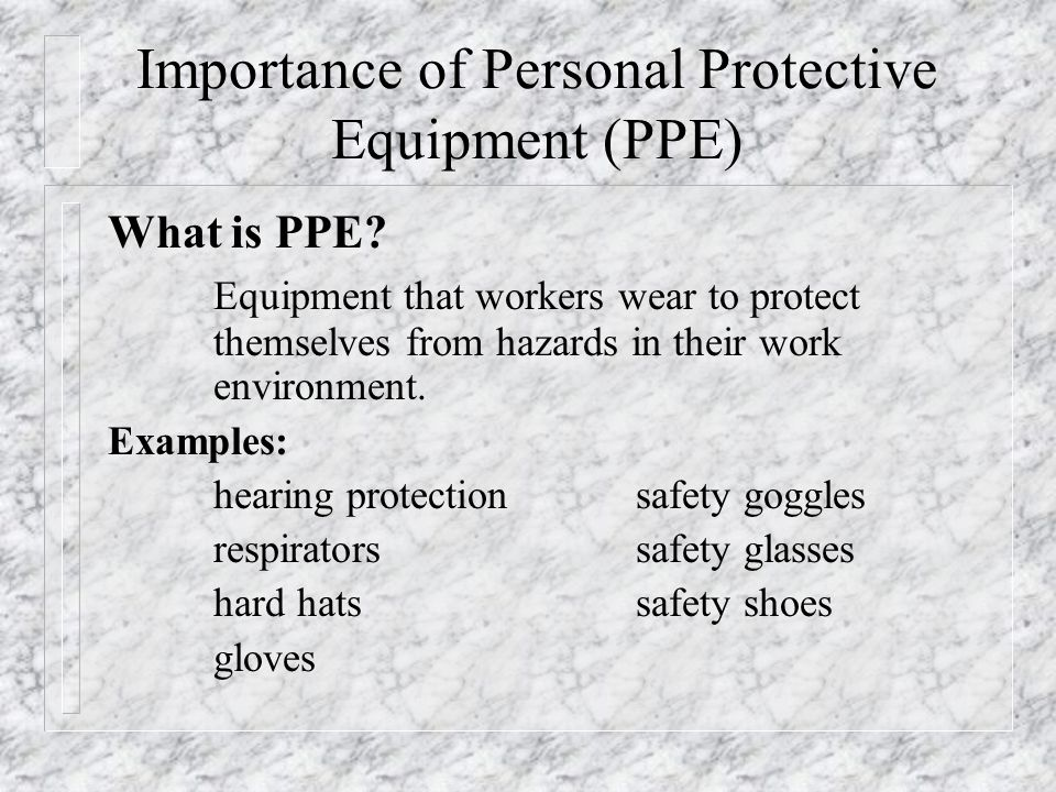 Importance of Personal Protective Equipment (PPE)