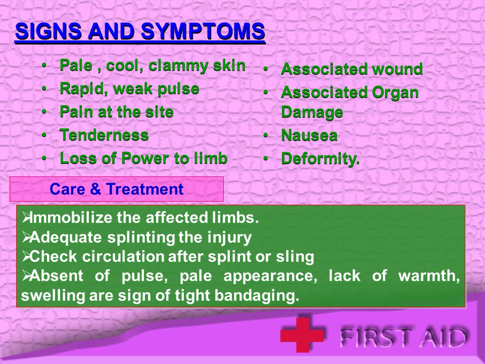 SIGNS AND SYMPTOMS Pale , cool, clammy skin Associated wound