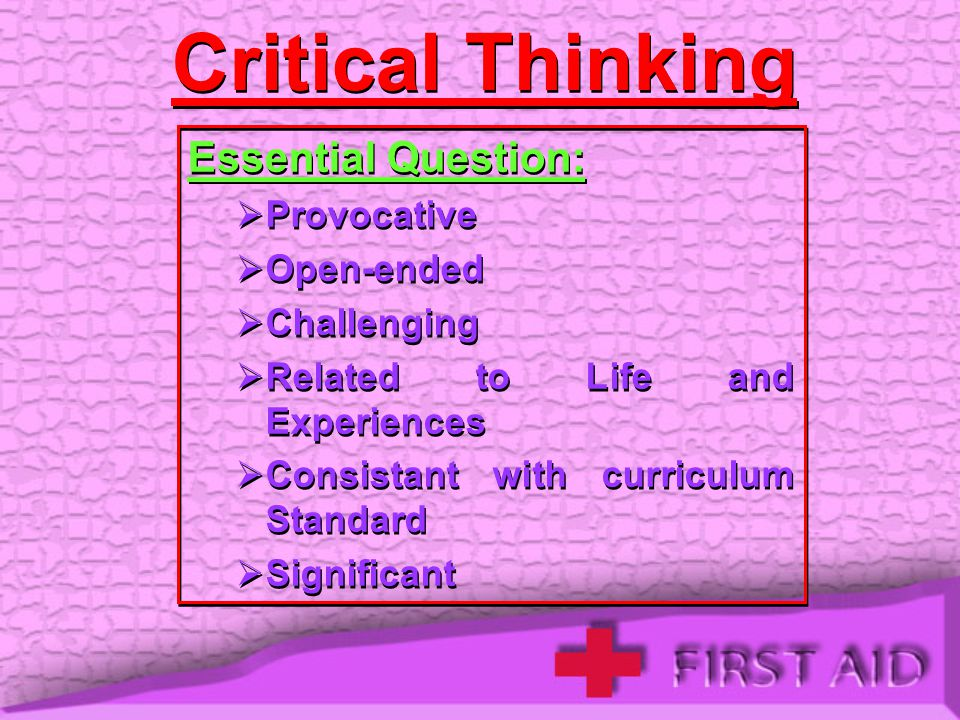 Critical Thinking Essential Question: Provocative Open-ended