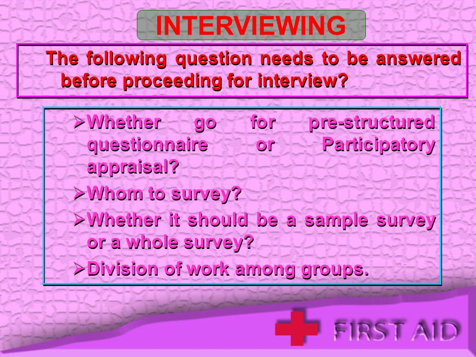 INTERVIEWING The following question needs to be answered before proceeding for interview