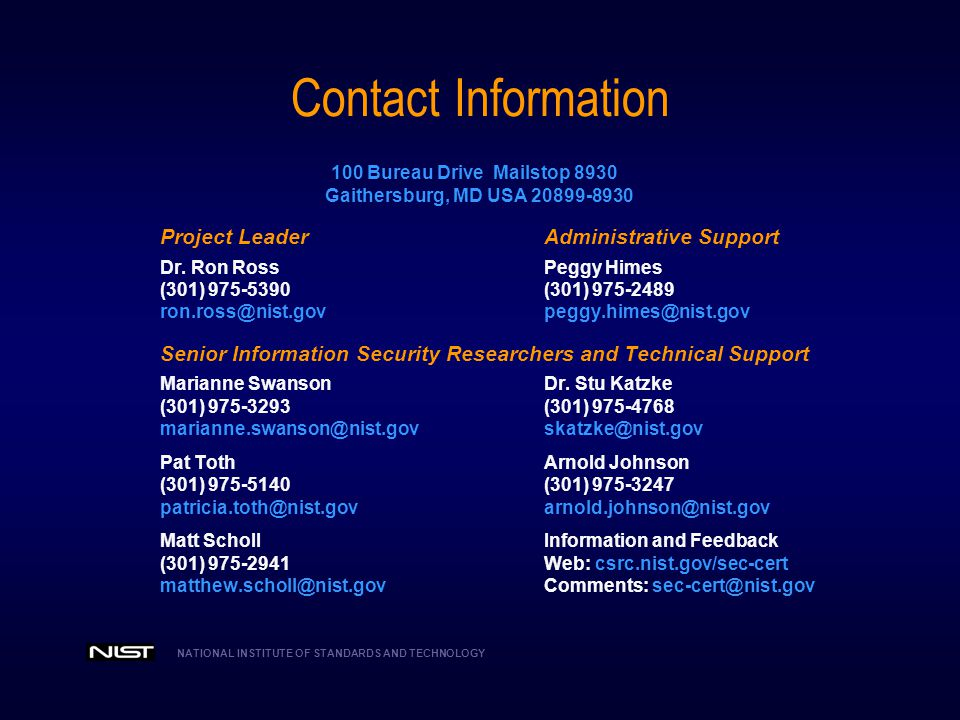 Contact Information 100 Bureau Drive Mailstop 8930. Gaithersburg, MD USA 20899-8930. Project Leader Administrative Support.