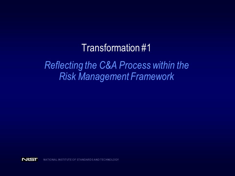 Reflecting the C&A Process within the Risk Management Framework