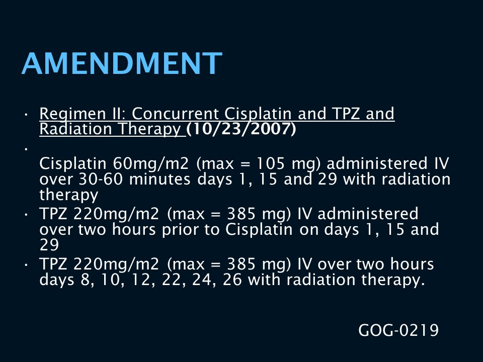 AMENDMENT Regimen II: Concurrent Cisplatin and TPZ and Radiation Therapy (10/23/2007)