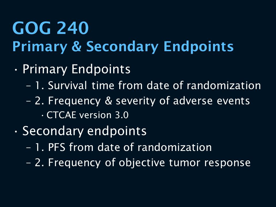 GOG 240 Primary & Secondary Endpoints