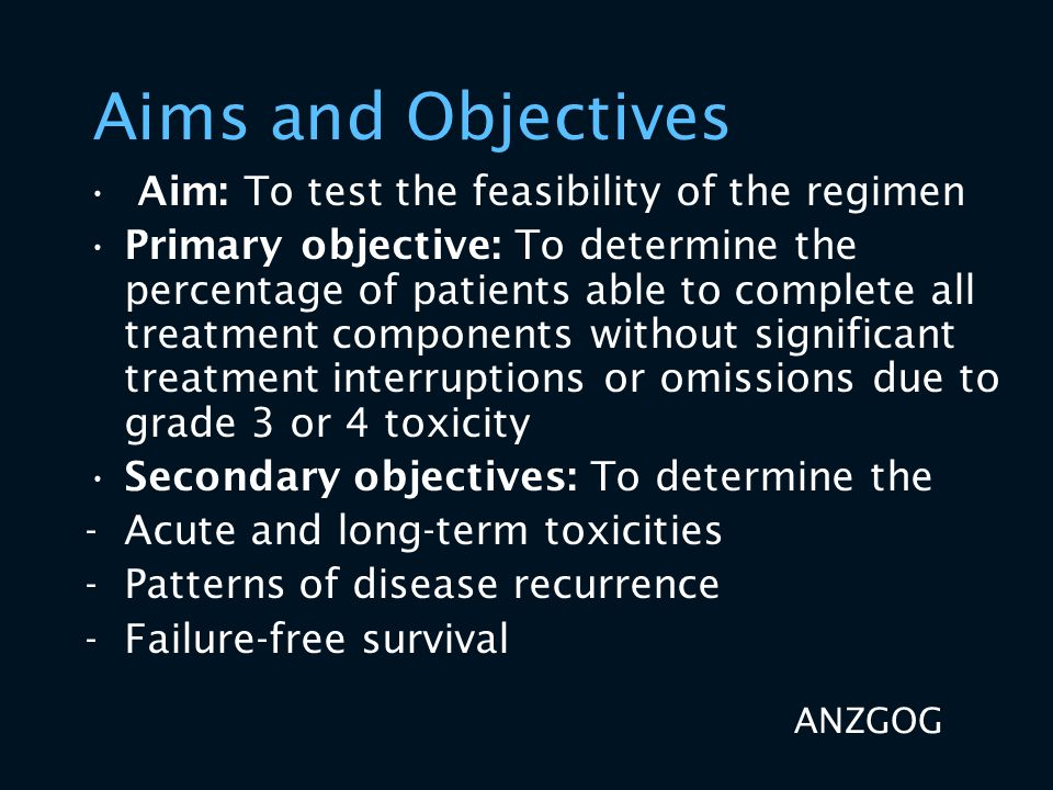 Aims and Objectives Aim: To test the feasibility of the regimen