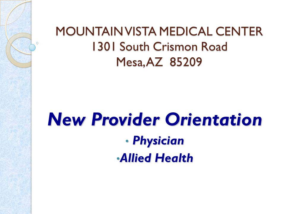 MOUNTAIN VISTA MEDICAL CENTER 1301 South Crismon Road Mesa, AZ 85209