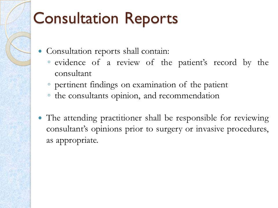 Consultation Reports Consultation reports shall contain: