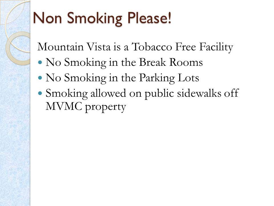 Non Smoking Please! Mountain Vista is a Tobacco Free Facility
