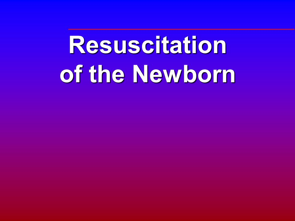 Resuscitation of the Newborn