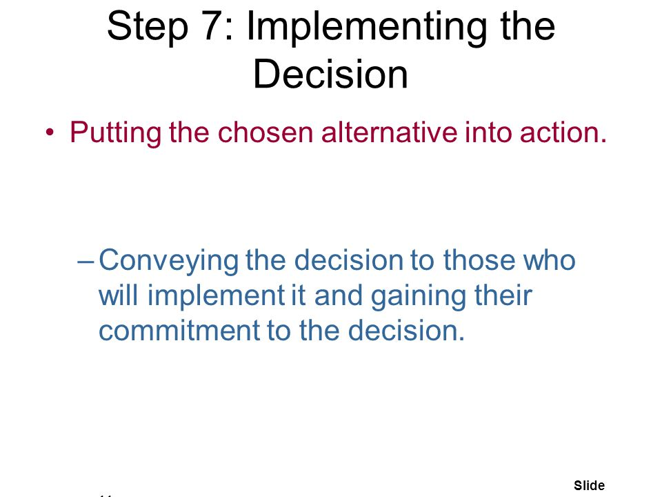 Step 7: Implementing the Decision