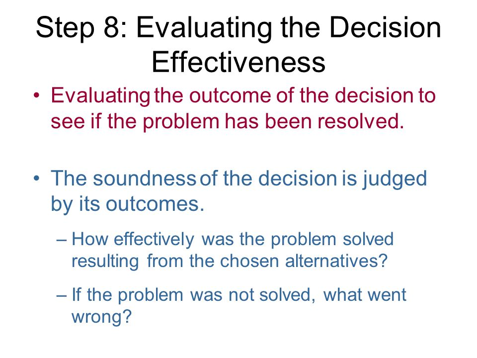 Step 8: Evaluating the Decision Effectiveness