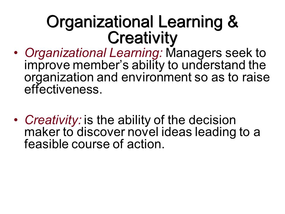 Organizational Learning & Creativity