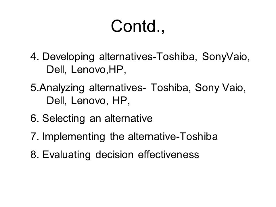 Contd., 4. Developing alternatives-Toshiba, SonyVaio, Dell, Lenovo,HP,