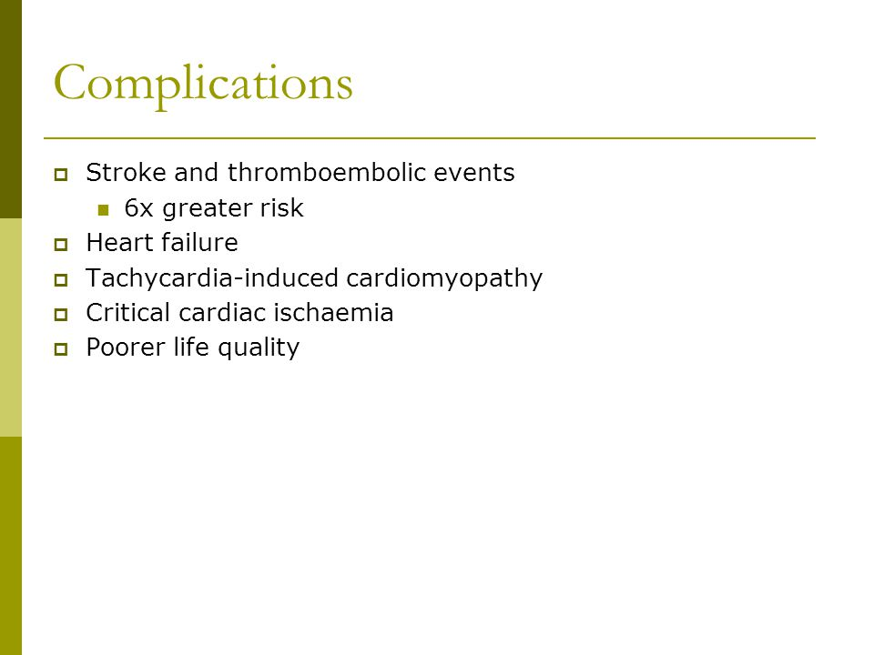 Complications Stroke and thromboembolic events 6x greater risk