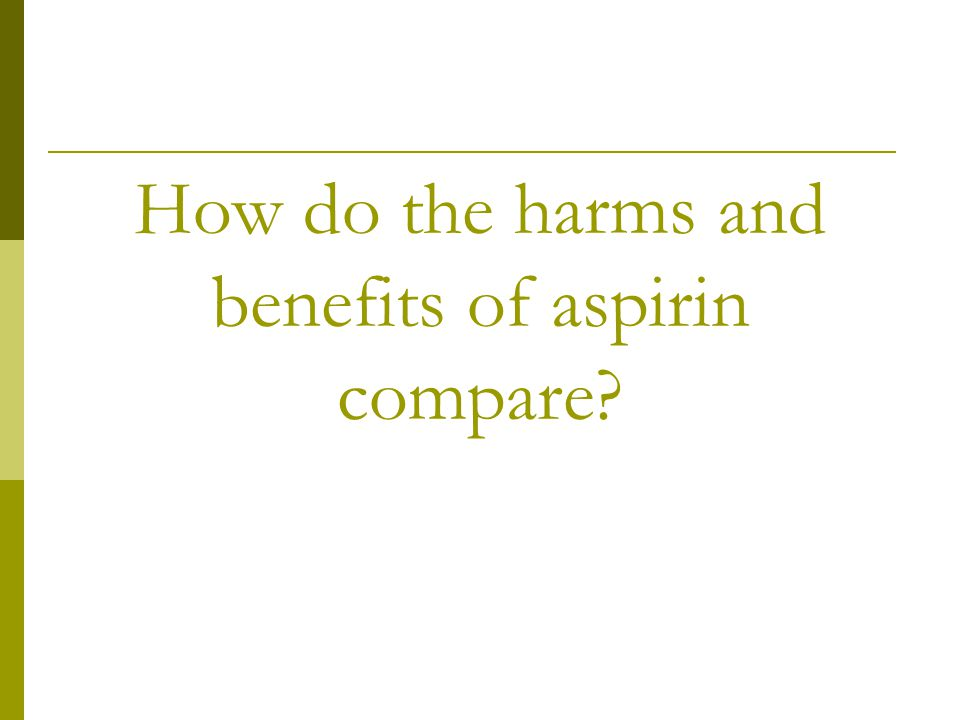How do the harms and benefits of aspirin compare