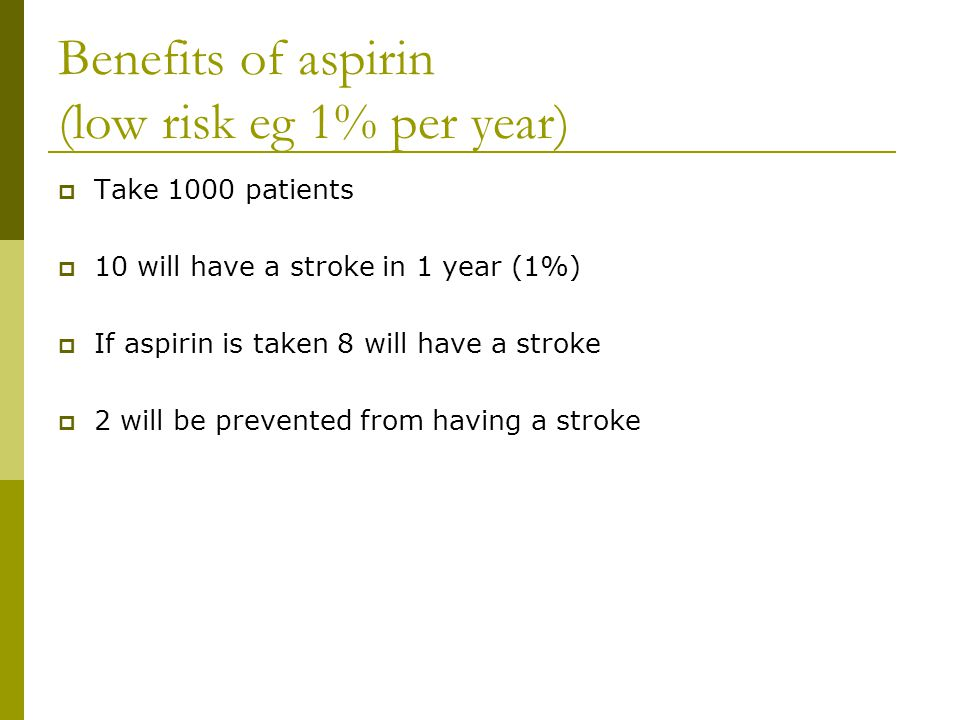 Benefits of aspirin (low risk eg 1% per year)
