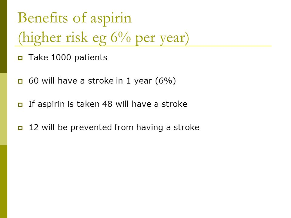 Benefits of aspirin (higher risk eg 6% per year)