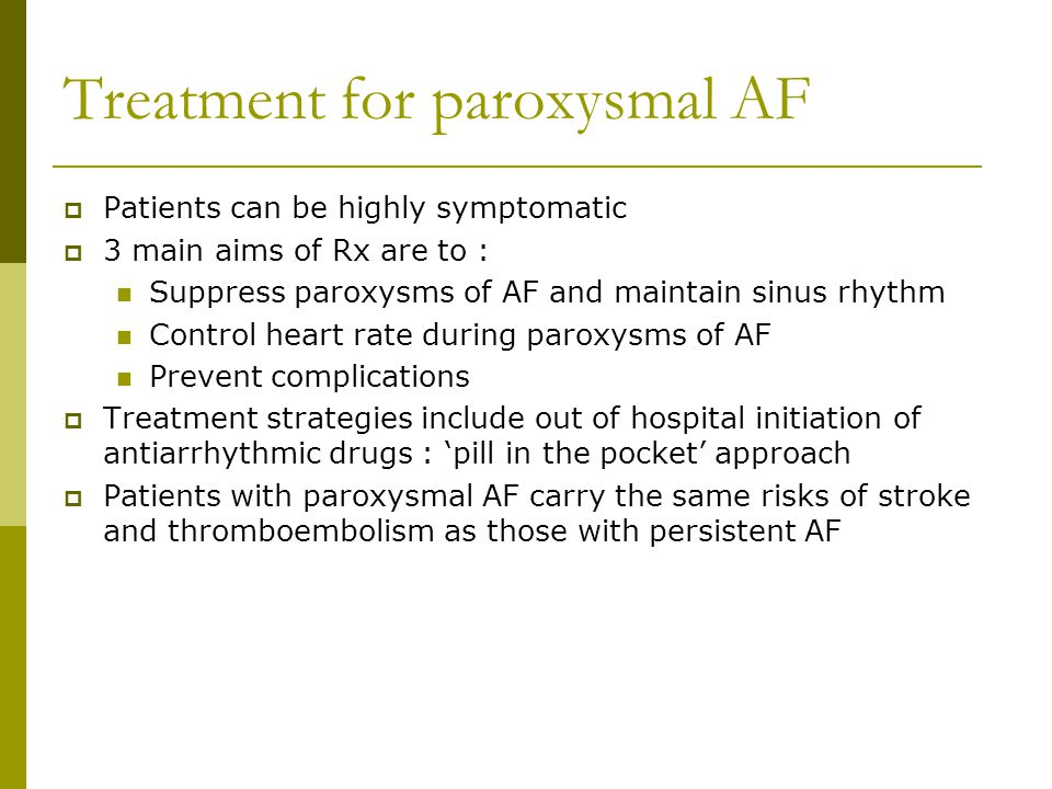 Treatment for paroxysmal AF