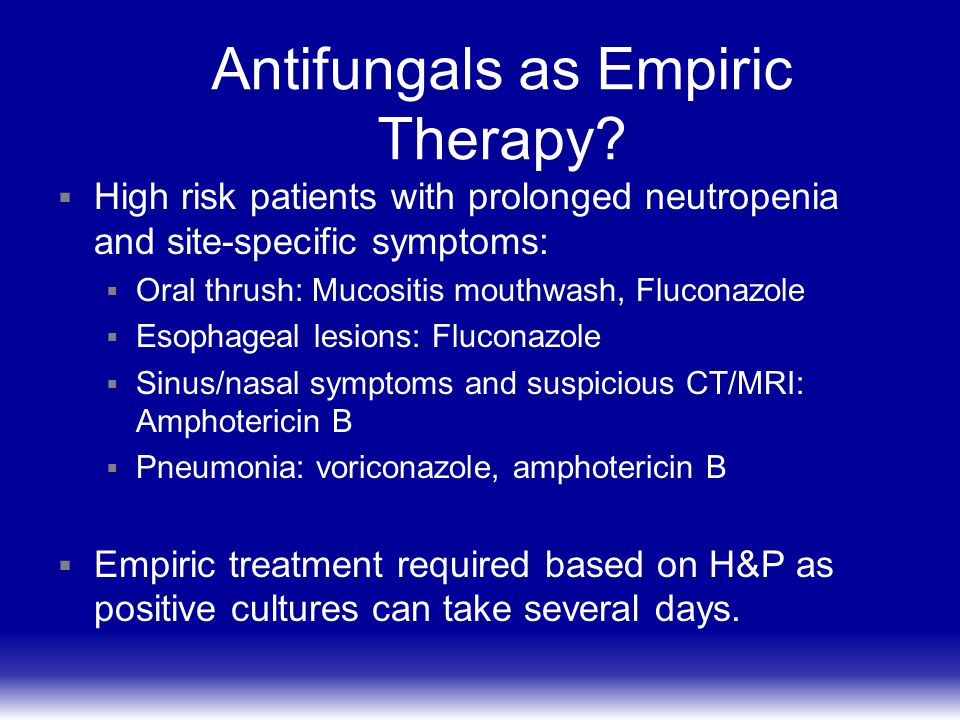 Antifungals as Empiric Therapy