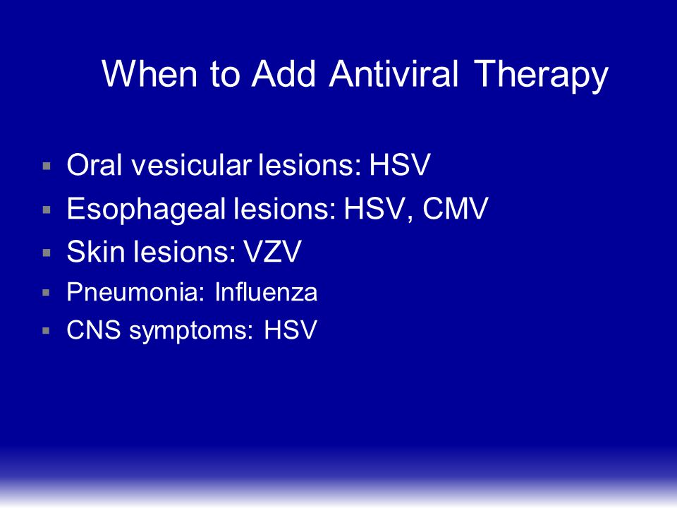 When to Add Antiviral Therapy