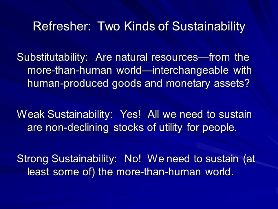 Refresher: Two Kinds of Sustainability