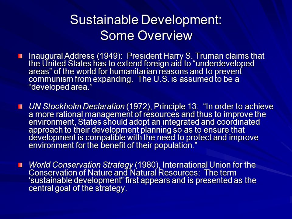 Sustainable Development: Some Overview