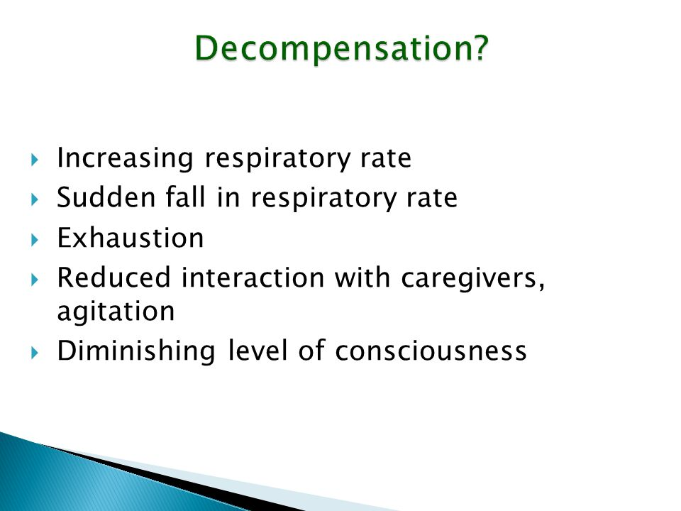 Decompensation Increasing respiratory rate