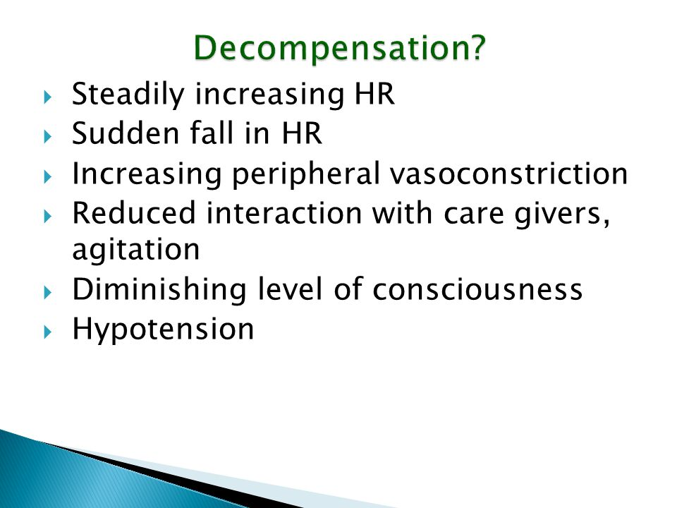 Decompensation Steadily increasing HR Sudden fall in HR
