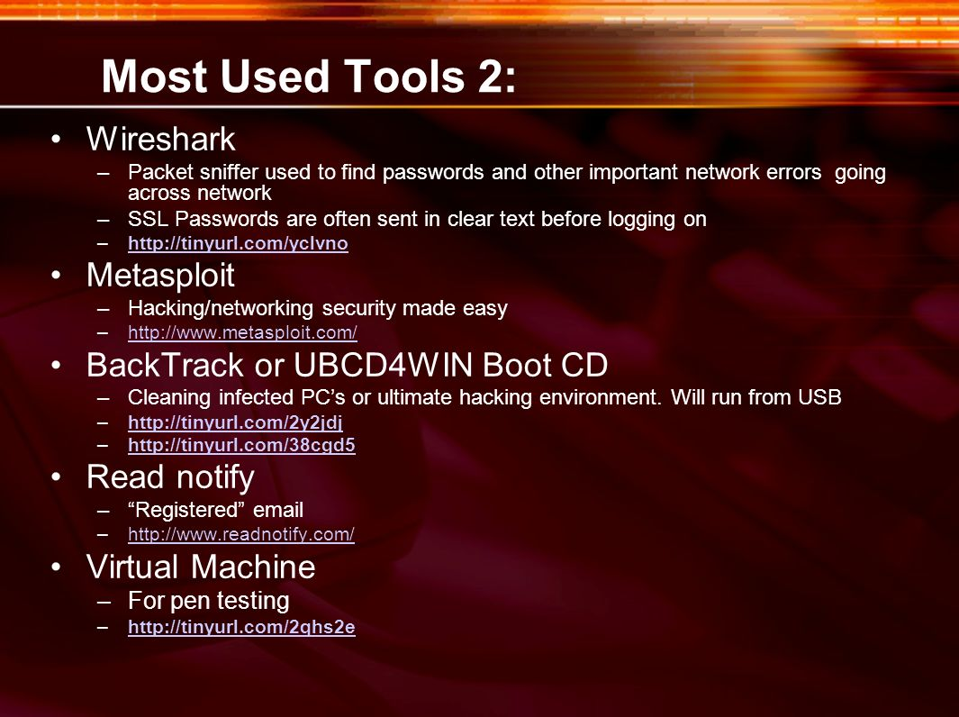 Most Used Tools 2: Wireshark Metasploit BackTrack or UBCD4WIN Boot CD