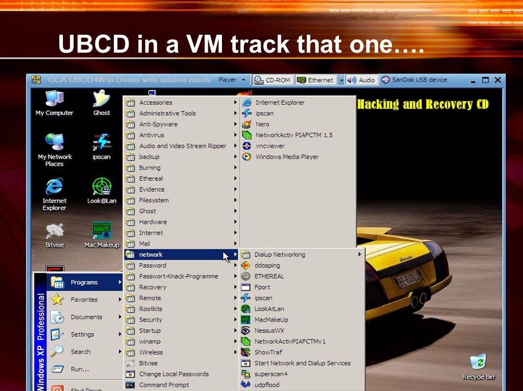UBCD in a VM track that one….