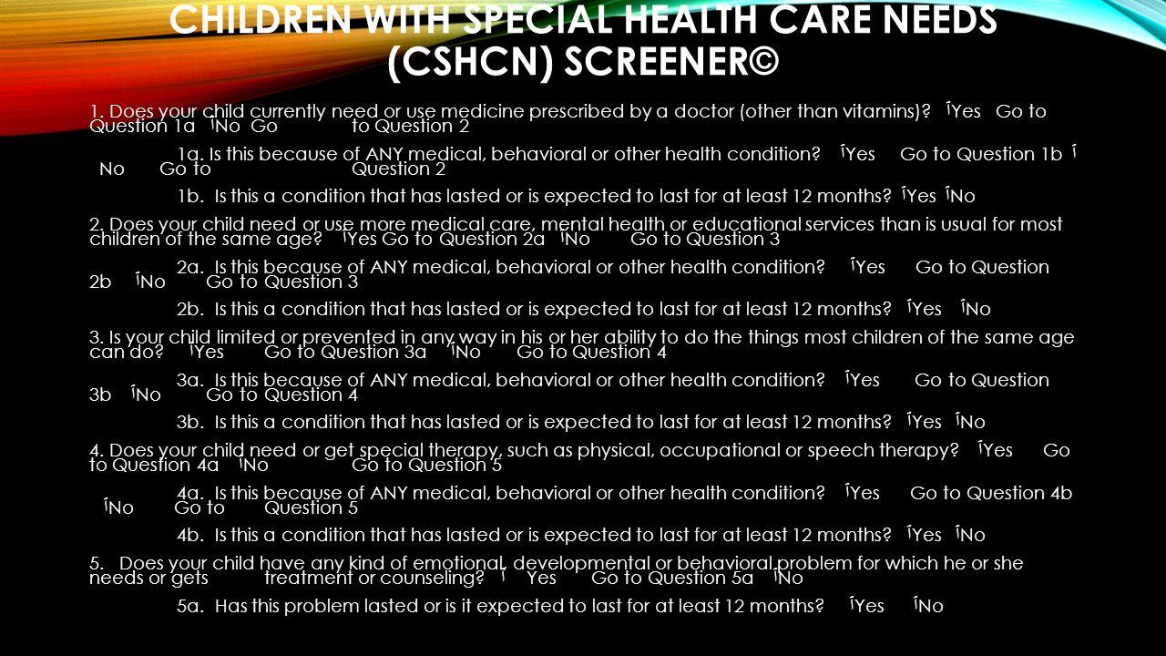 Children with Special Health Care Needs (CSHCN) Screener©