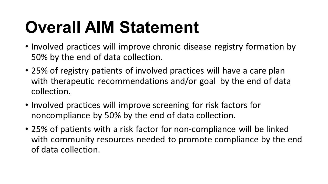 Overall AIM Statement Involved practices will improve chronic disease registry formation by 50% by the end of data collection.