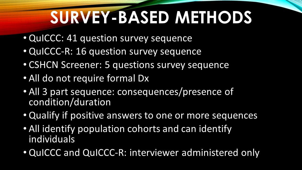 Survey-based Methods QuICCC: 41 question survey sequence