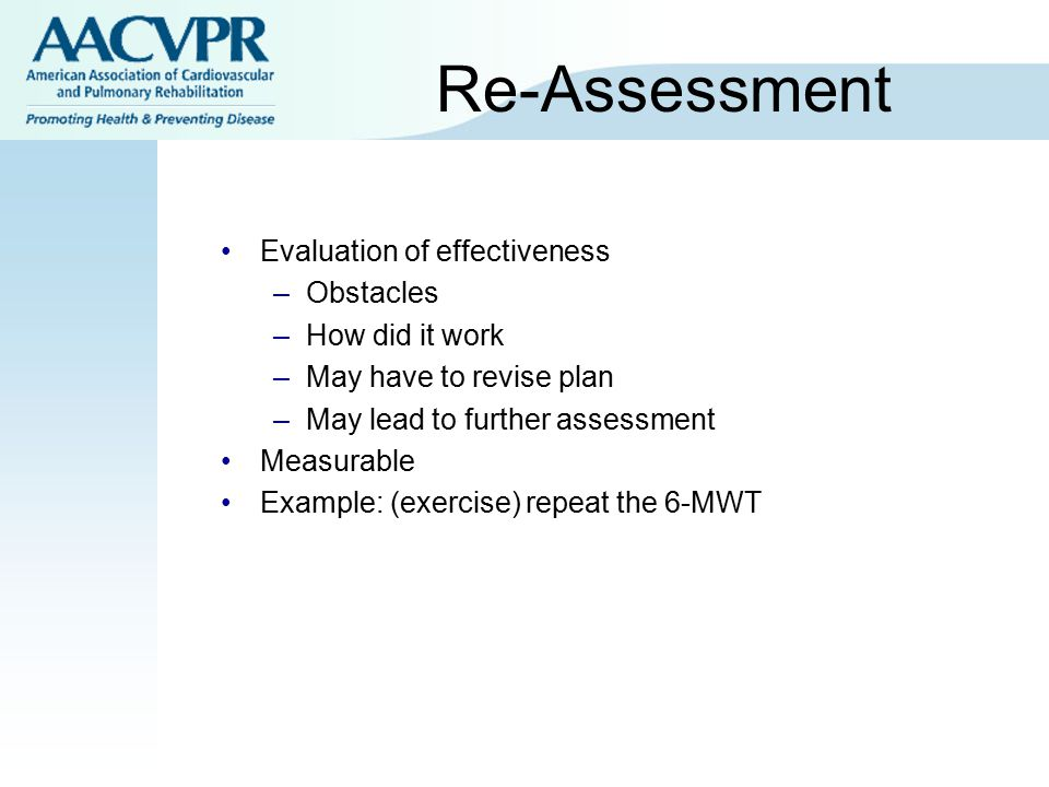 Re-Assessment Evaluation of effectiveness Obstacles How did it work