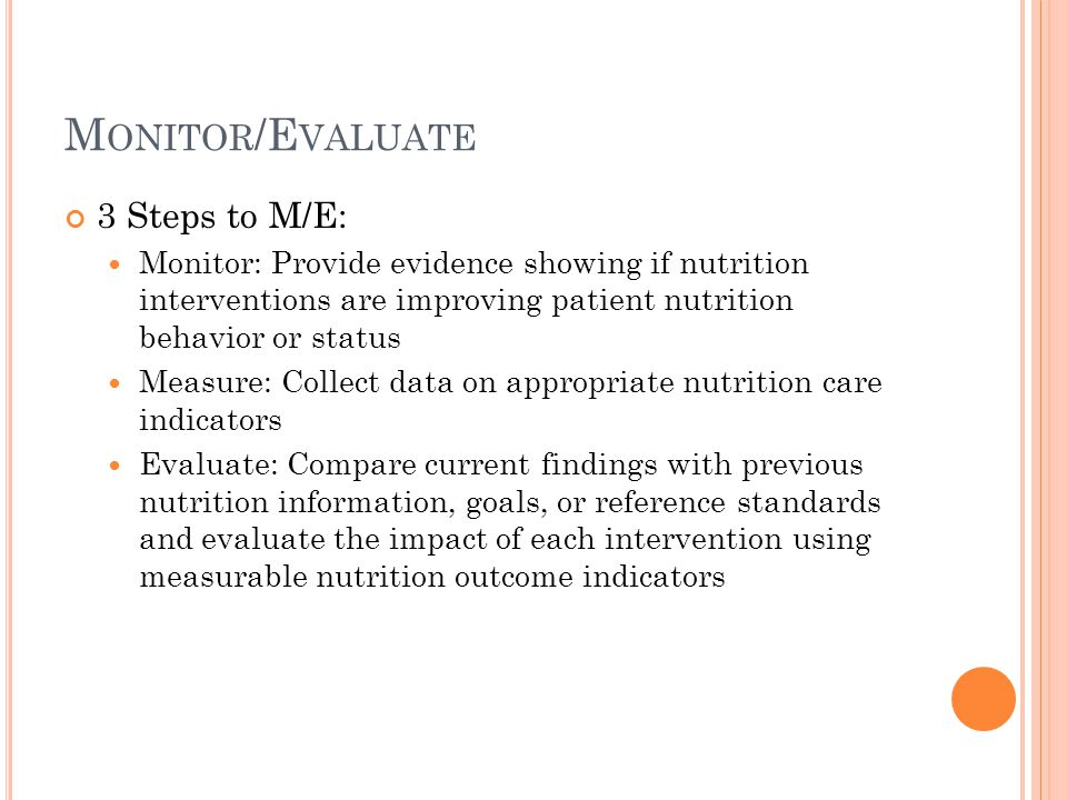 Monitor/Evaluate 3 Steps to M/E: