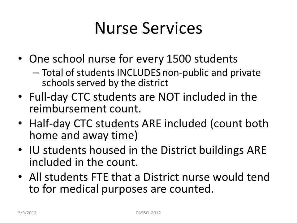 Nurse Services One school nurse for every 1500 students